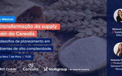 A transformação da supply chain da Cerealis em live webinar dia 7 de Maio